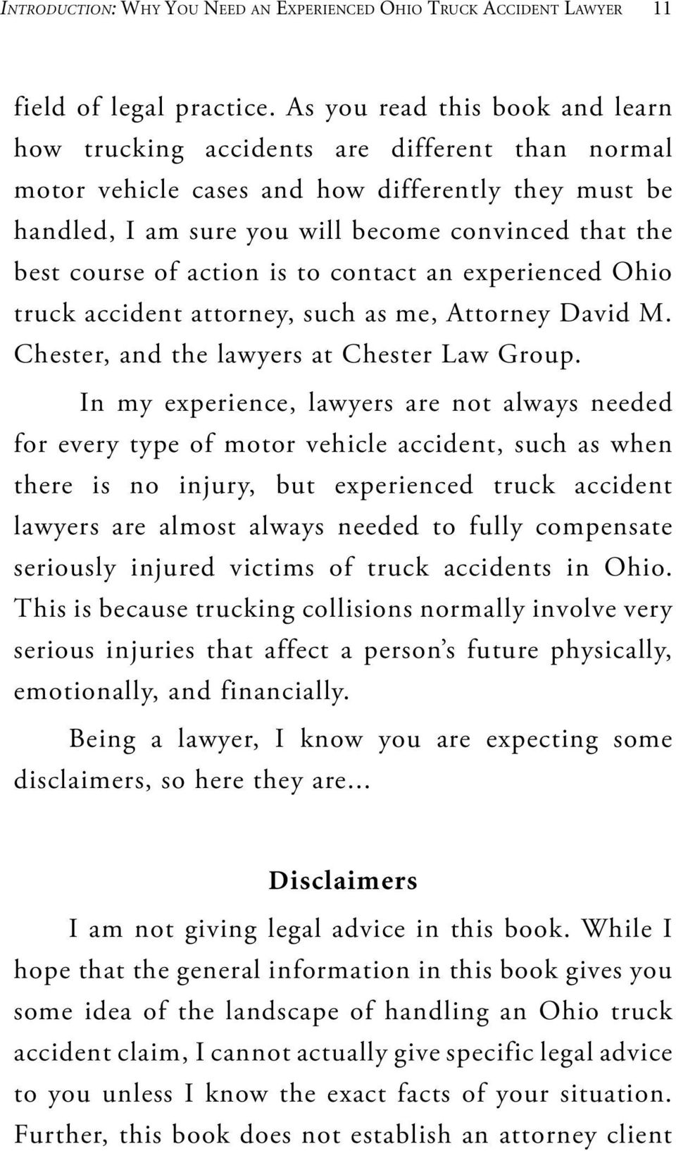 of action is to contact an experienced Ohio truck accident attorney, such as me, Attorney David M. Chester, and the lawyers at Chester Law Group.
