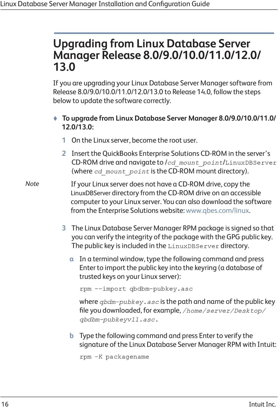 Note t To upgrade from Linux Database Server Manager 8.0/9.0/10.0/11.0/ 12.0/13.0: 1 On the Linux server, become the root user.