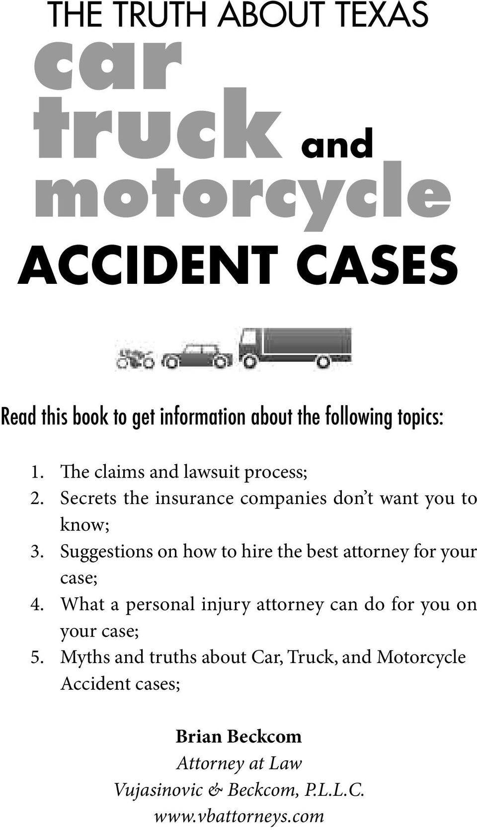 Suggestions on how to hire the best attorney for your case; 4.