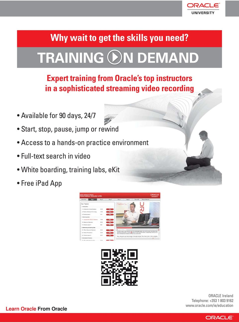 recording Available for 90 days, 24/7 Start, stop, pause, jump or rewind Access to a hands-on practice