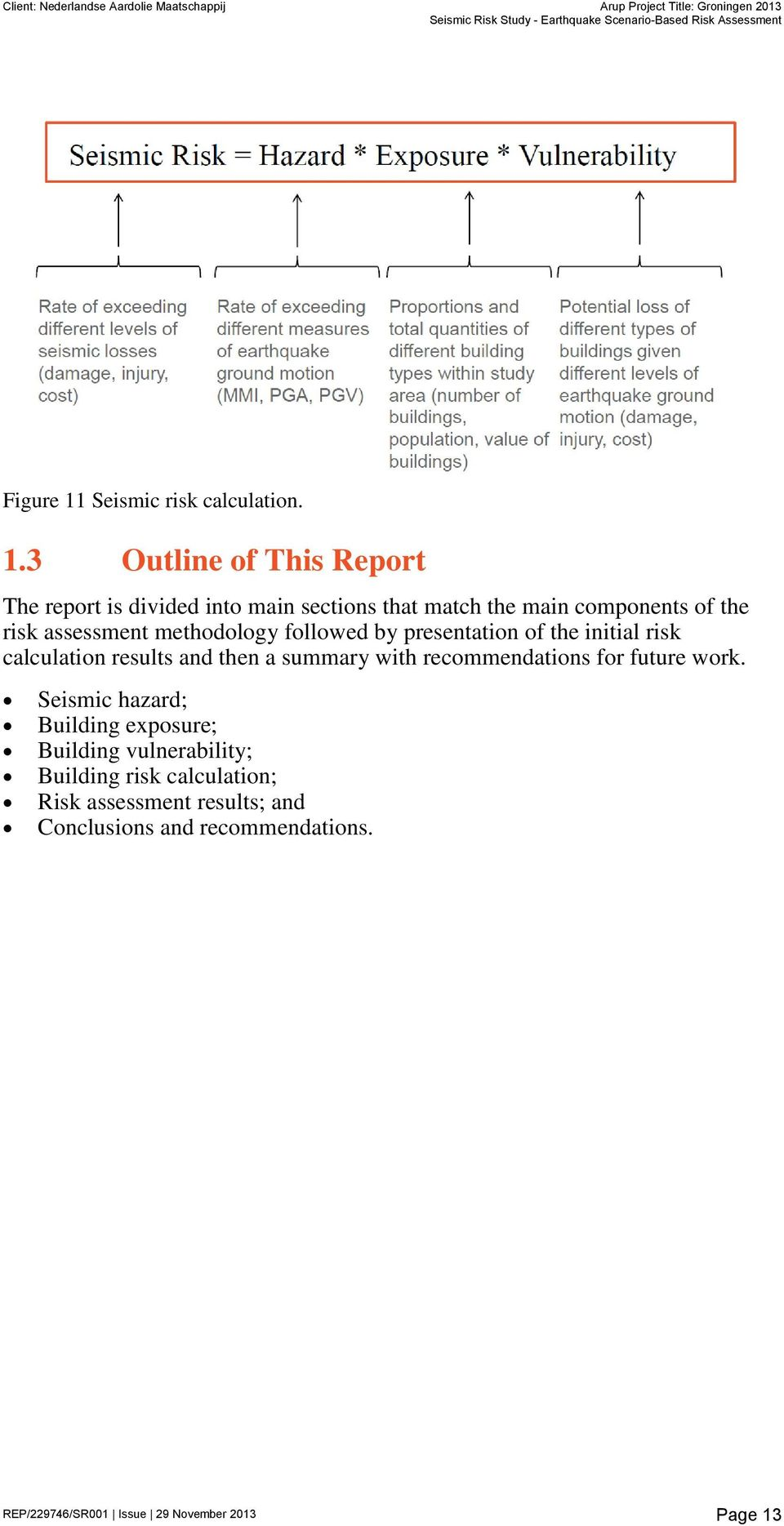 3 Outline of This Report The report is divided into main sections that match the main components of the risk assessment