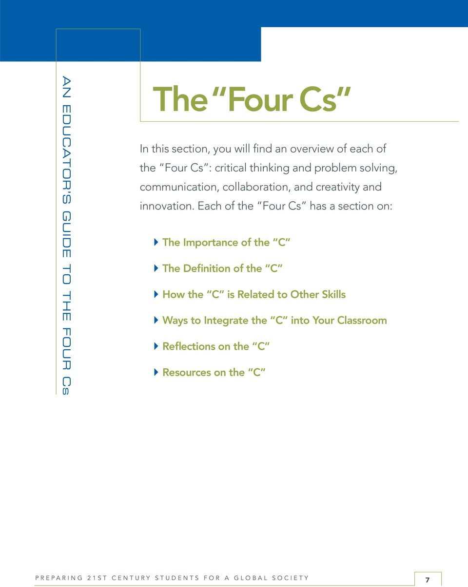 Each of the Four Cs has a section on: The Importance of the C The Definition of the C How the C