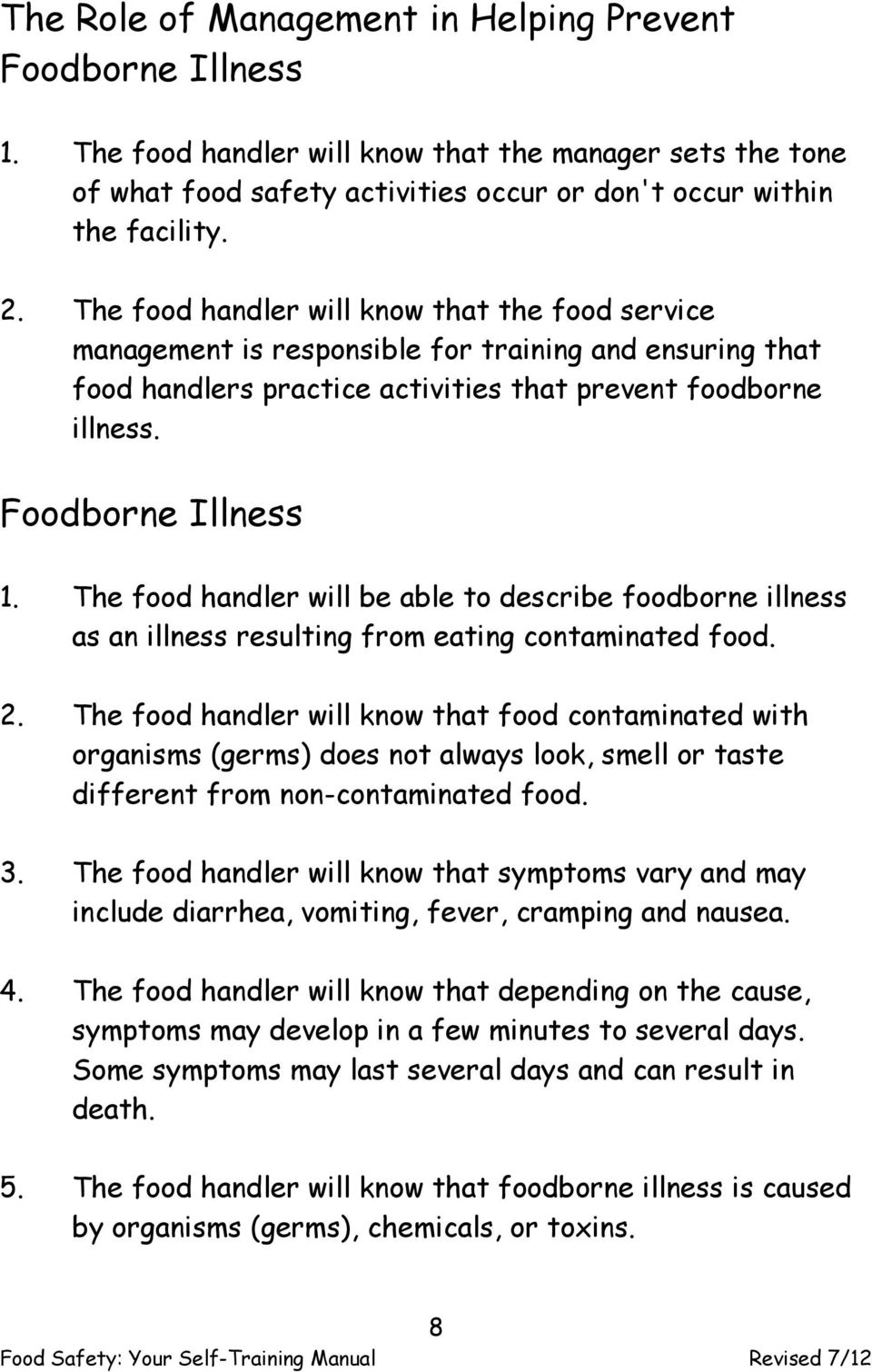 The food handler will be able to describe foodborne illness as an illness resulting from eating contaminated food. 2.
