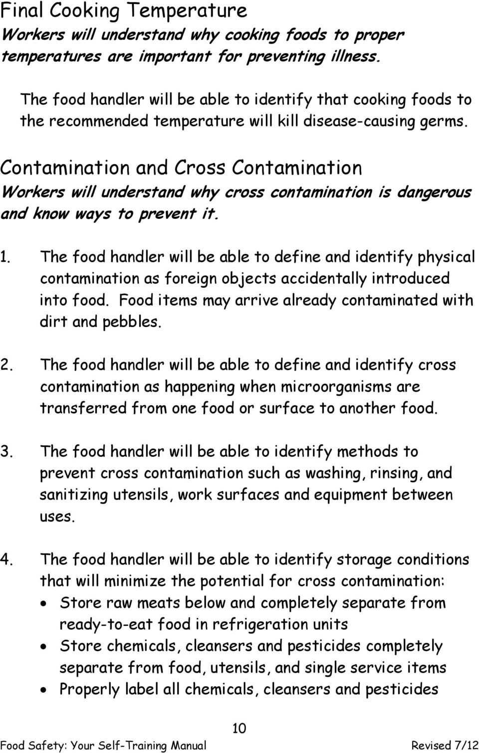 Contamination and Cross Contamination Workers will understand why cross contamination is dangerous and know ways to prevent it. 1.