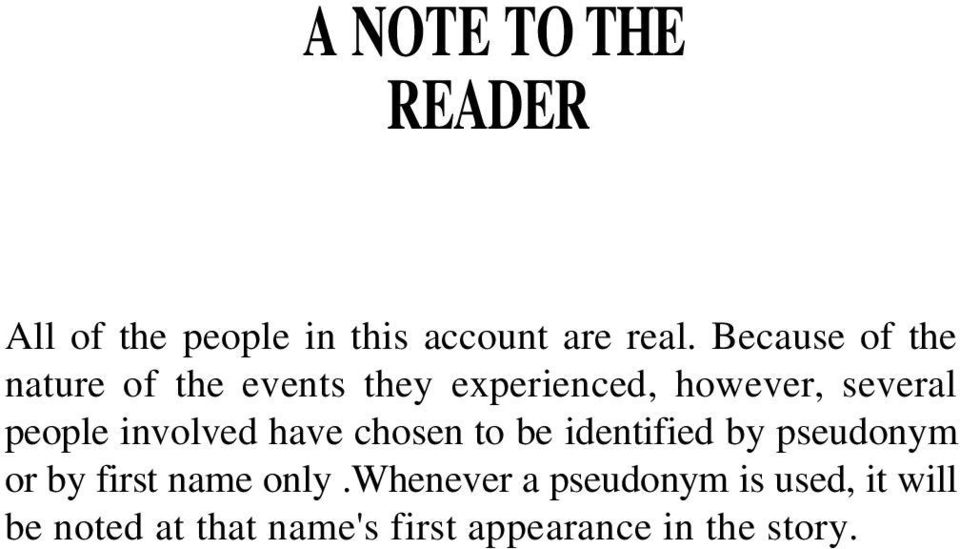 people involved have chosen to be identified by pseudonym or by first name