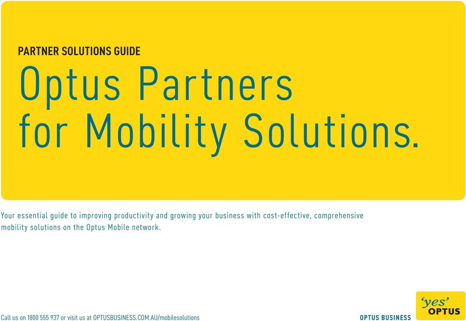 with cost-effective, comprehesive mobility solutios o the Optus Mobile