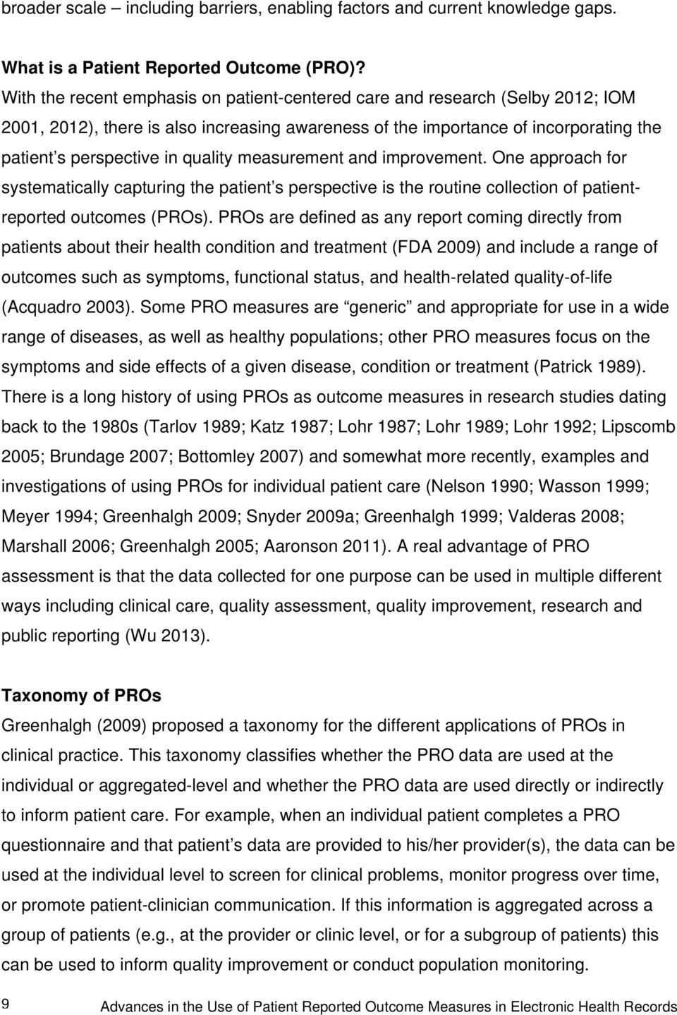 measurement and improvement. One approach for systematically capturing the patient s perspective is the routine collection of patientreported outcomes (PROs).