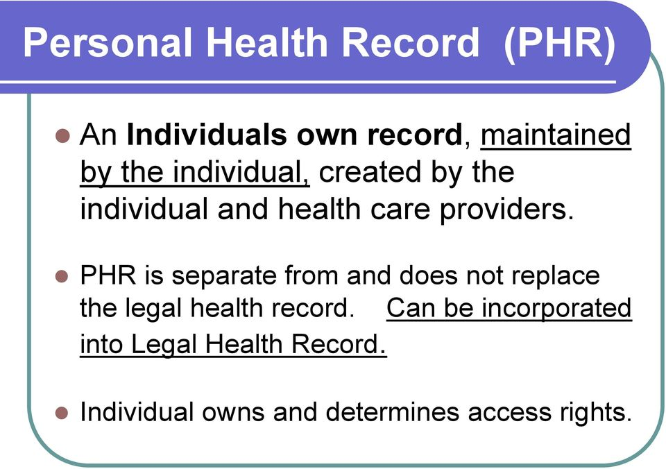 PHR is separate from and does not replace the legal health record.