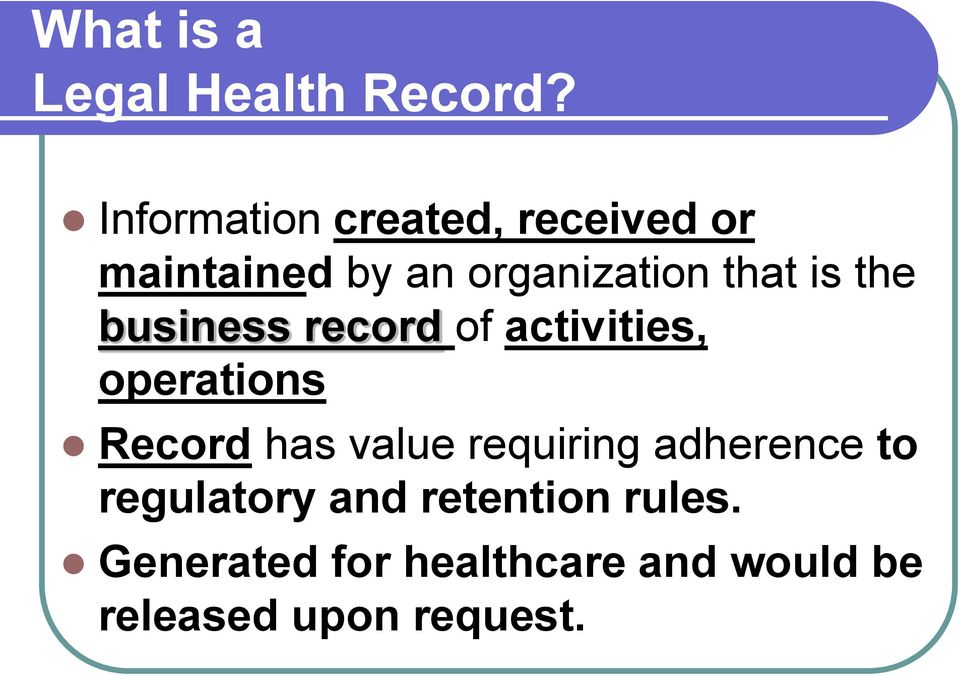 is the business record of activities, operations Record has value