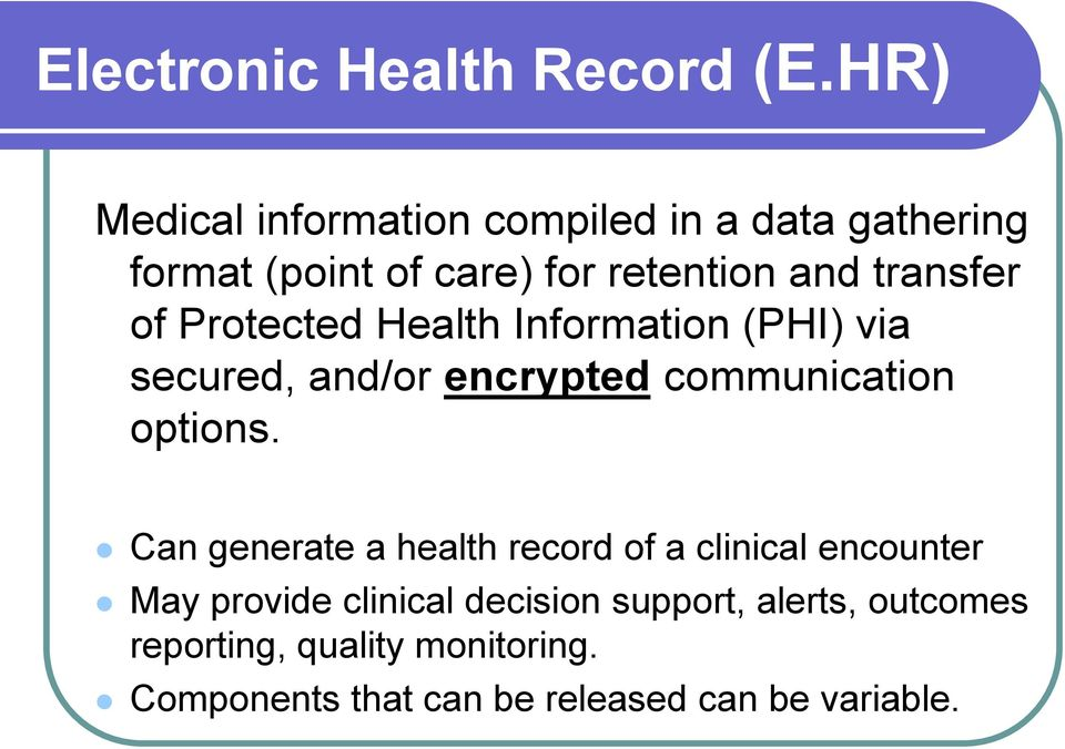 of Protected Health Information (PHI) via secured, and/or encrypted communication options.