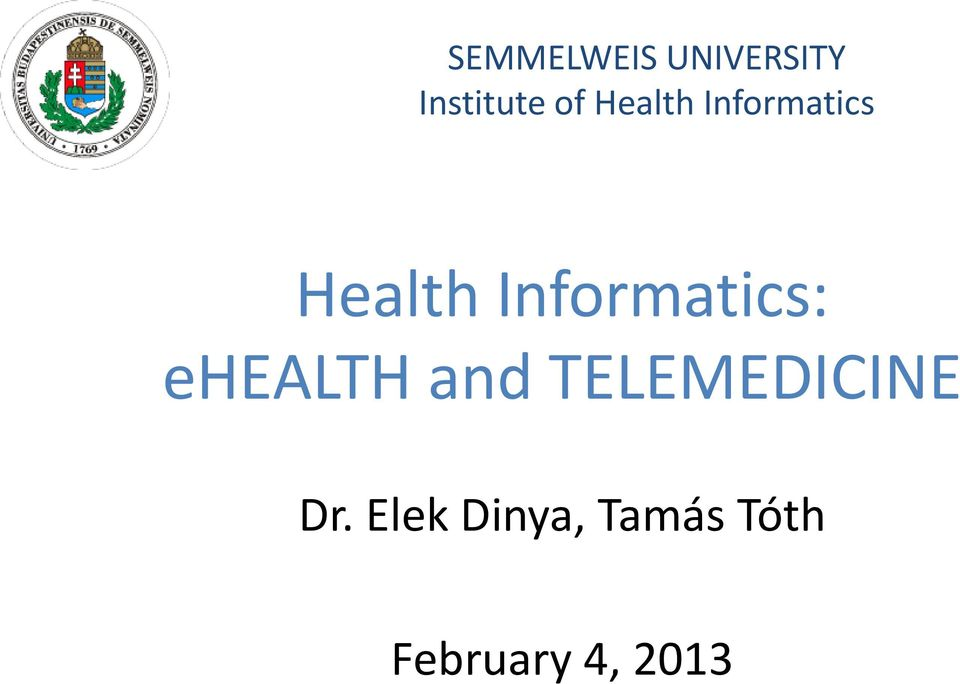 Informatics: ehealth and