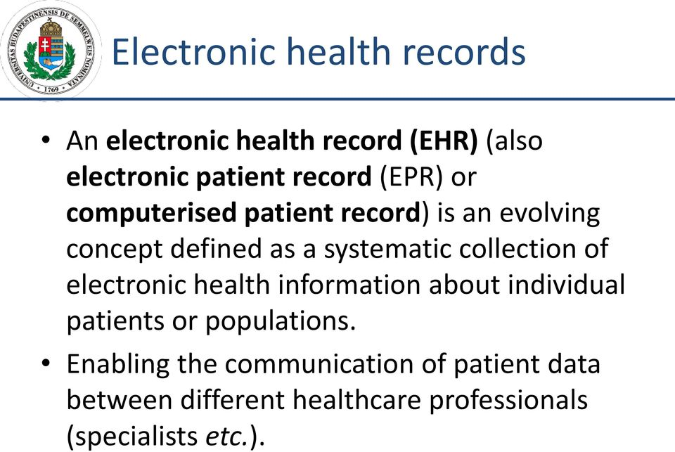 collection of electronic health information about individual patients or populations.