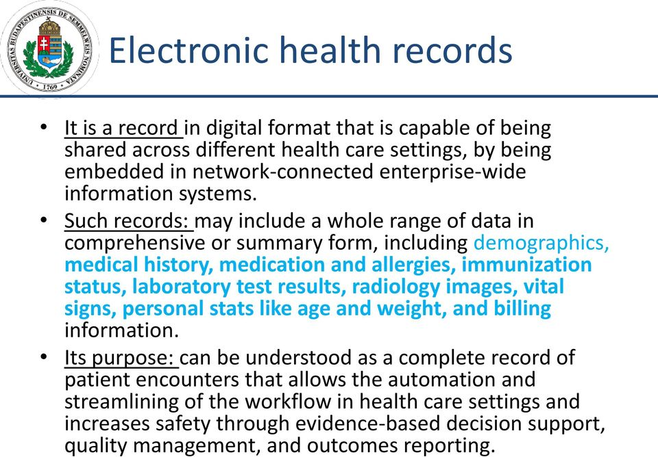 Such records: may include a whole range of data in comprehensive or summary form, including demographics, medical history, medication and allergies, immunization status, laboratory test