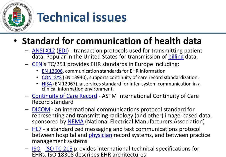 HISA (EN 12967), a services standard for inter-system communication in a clinical information environment.