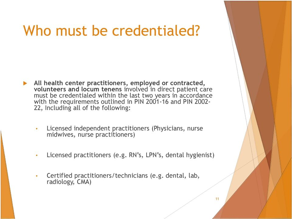 credentialed within the last two years in accordance with the requirements outlined in PIN 2001-16 and PIN 2002-22, Including all