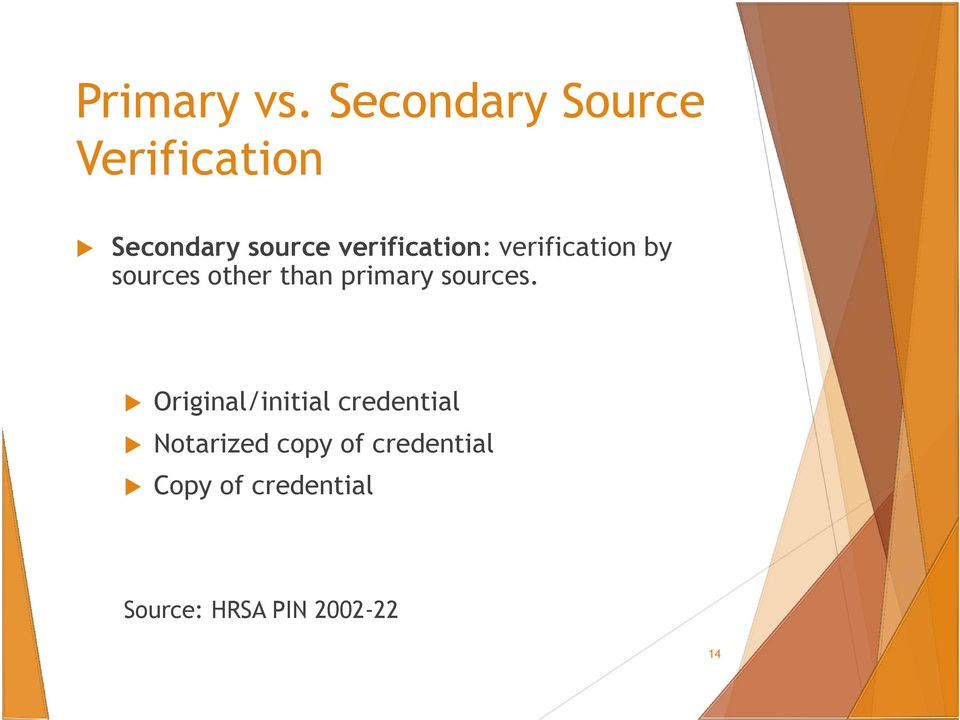 verification: verification by sources other than primary