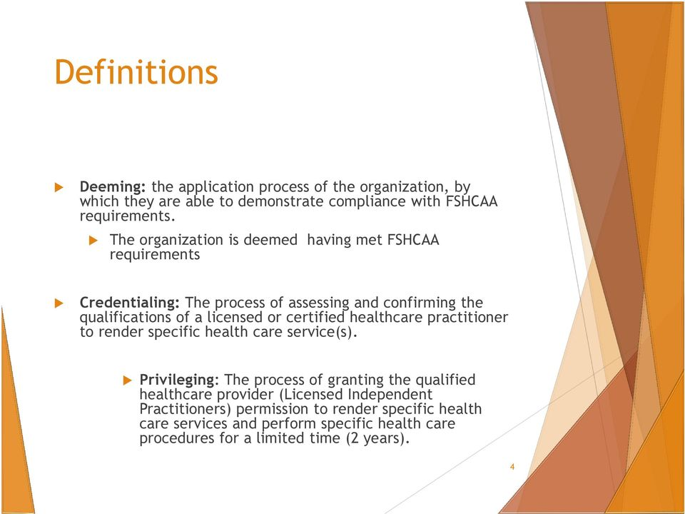 certified healthcare practitioner to render specific health care service(s).