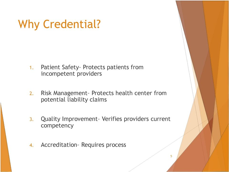 Risk Management Protects health center from potential