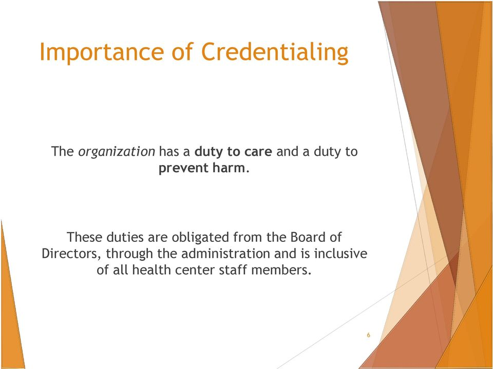 These duties are obligated from the Board of Directors,