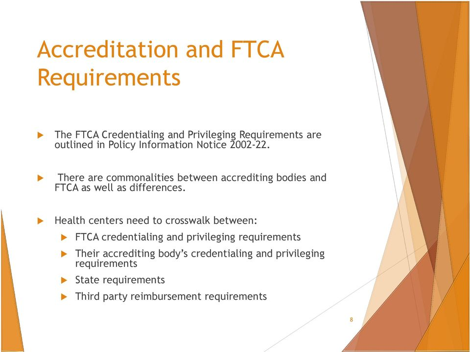 There are commonalities between accrediting bodies and FTCA as well as differences.