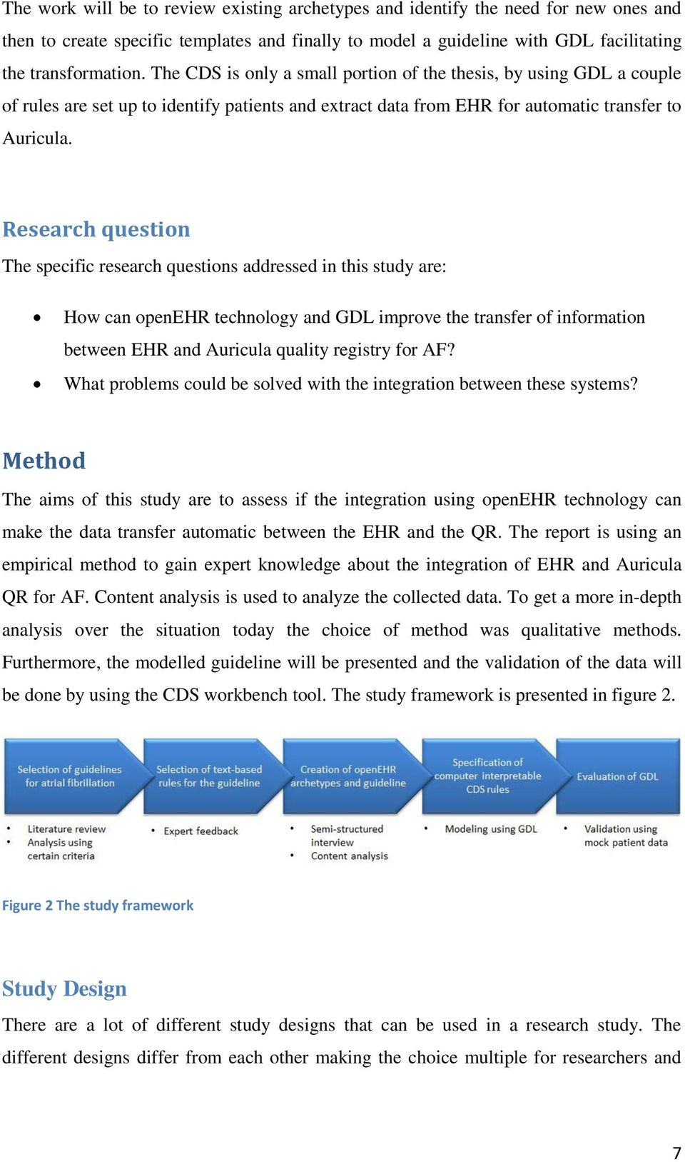Research question The specific research questions addressed in this study are: How can openehr technology and GDL improve the transfer of information between EHR and Auricula quality registry for AF?