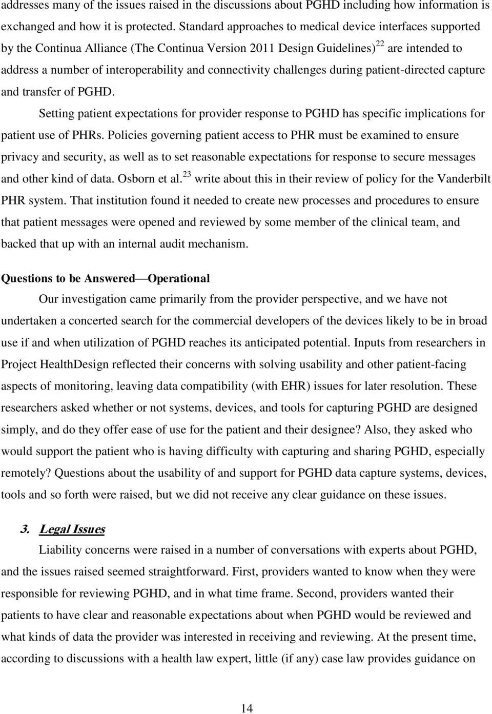 connectivity challenges during patient-directed capture and transfer of PGHD. Setting patient expectations for provider response to PGHD has specific implications for patient use of PHRs.