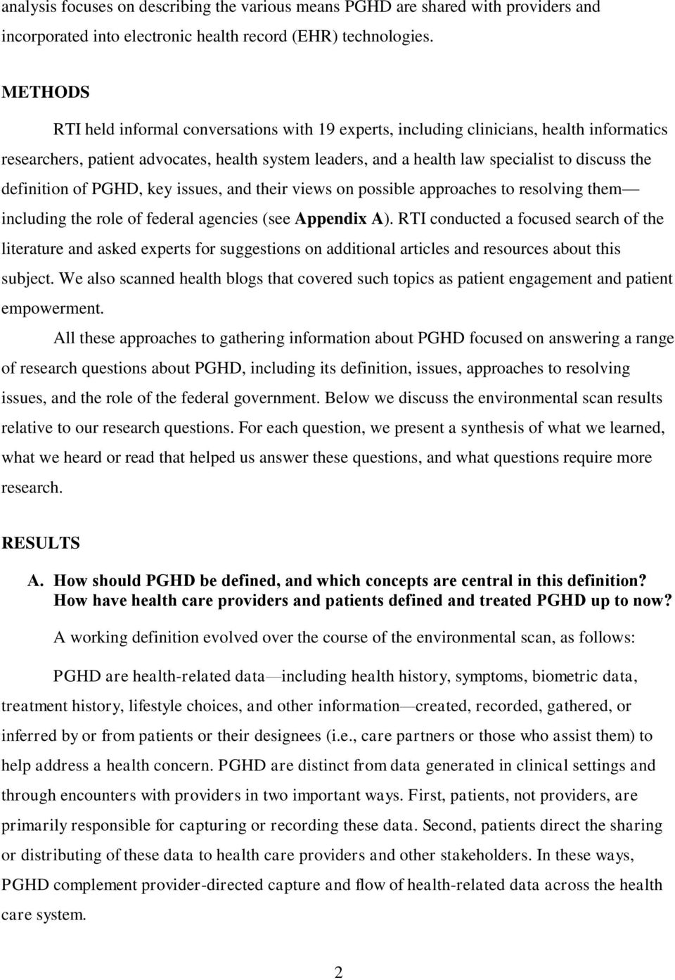 definition of PGHD, key issues, and their views on possible approaches to resolving them including the role of federal agencies (see Appendix A).