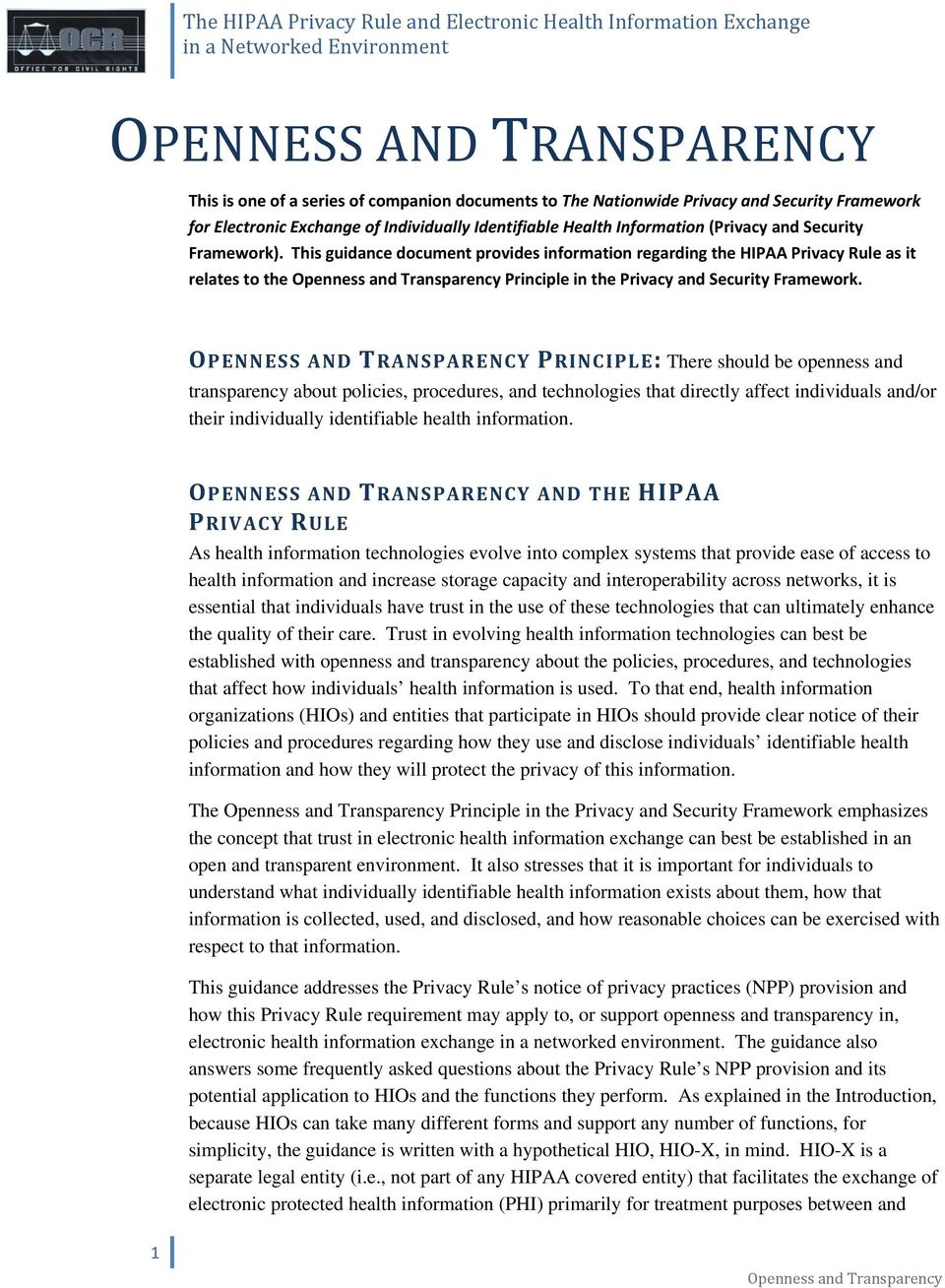 This guidance document provides information regarding the HIPAA Privacy Rule as it relates to the Openness and Transparency Principle in the Privacy and Security Framework.