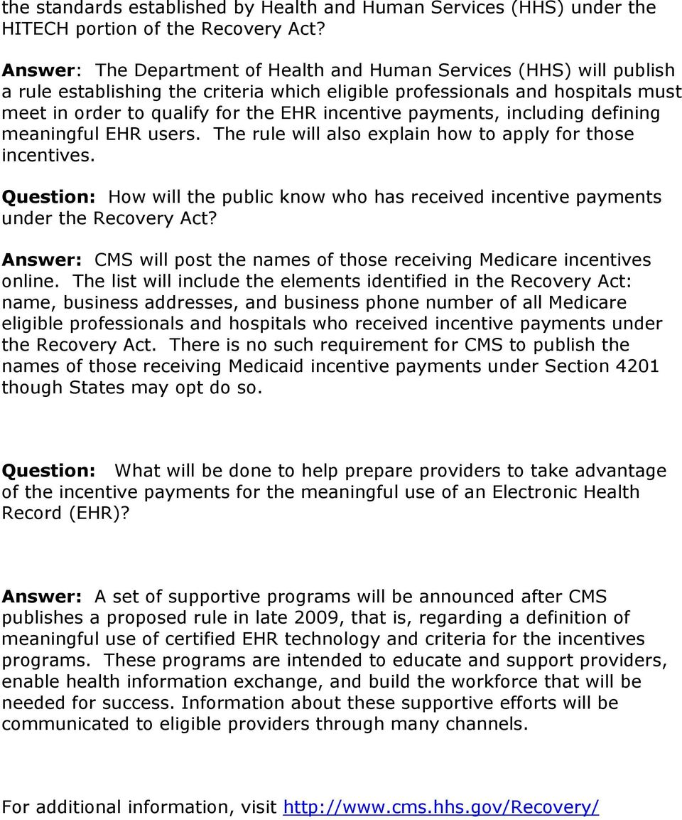payments, including defining meaningful EHR users. The rule will also explain how to apply for those incentives.