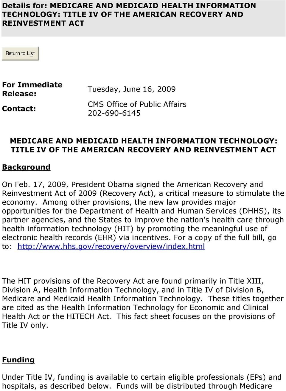 17, 2009, President Obama signed the American Recovery and Reinvestment Act of 2009 (Recovery Act), a critical measure to stimulate the economy.
