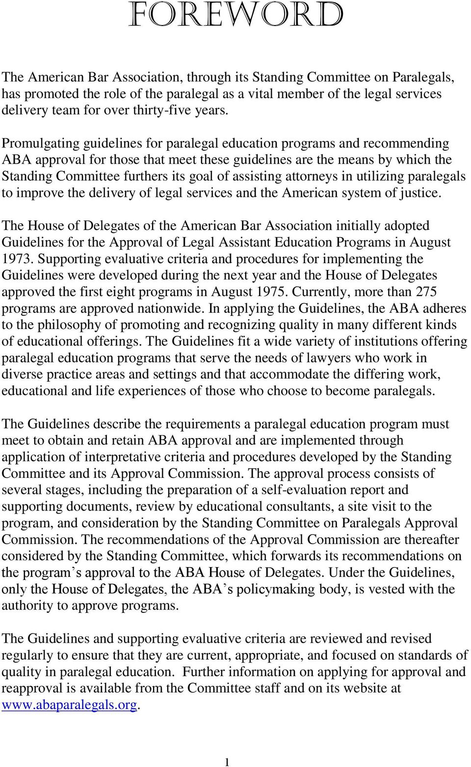 Promulgating guidelines for paralegal education programs and recommending ABA approval for those that meet these guidelines are the means by which the Standing Committee furthers its goal of