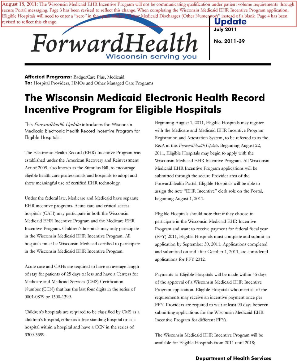 Hospitals This ForwardHealth Update introduces the Wisconsin Medicaid Electronic Health Record Incentive Program for Eligible Hospitals.