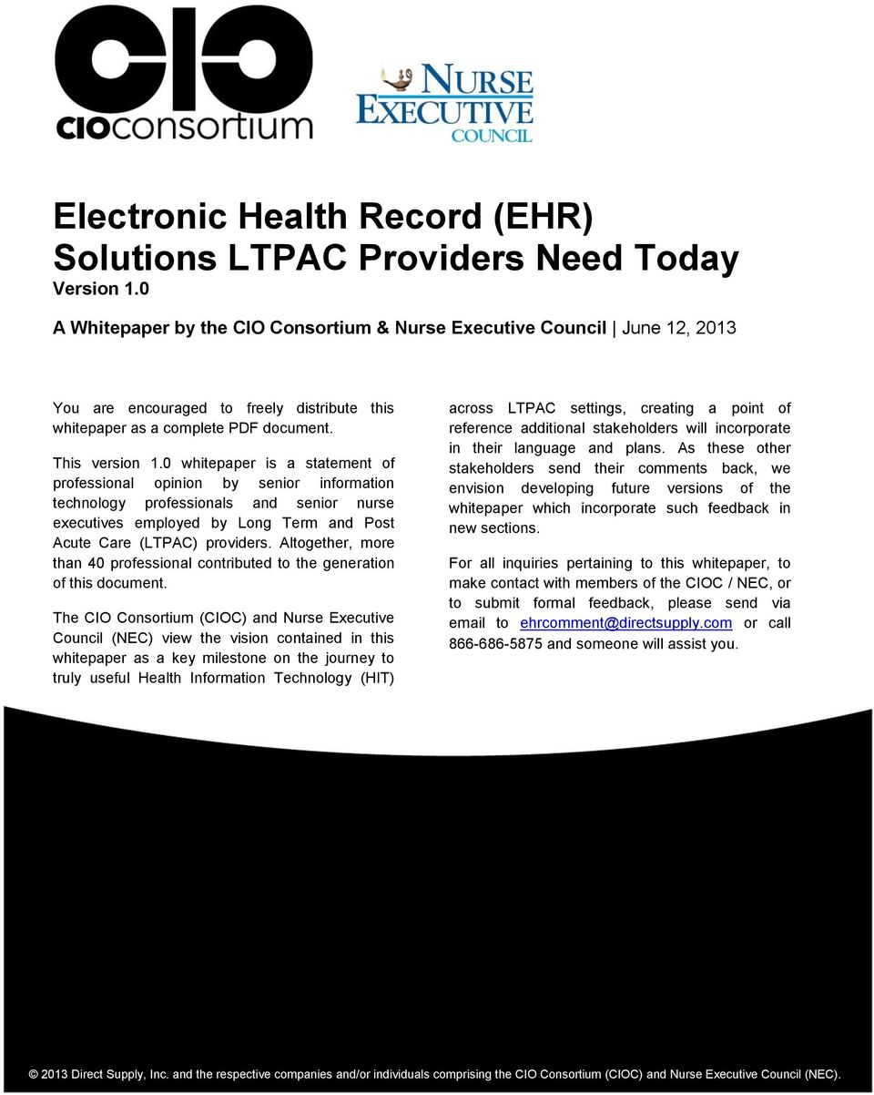 0 whitepaper is a statement of professional opinion by senior information technology professionals and senior nurse executives employed by Long Term and Post Acute Care (LTPAC) providers.