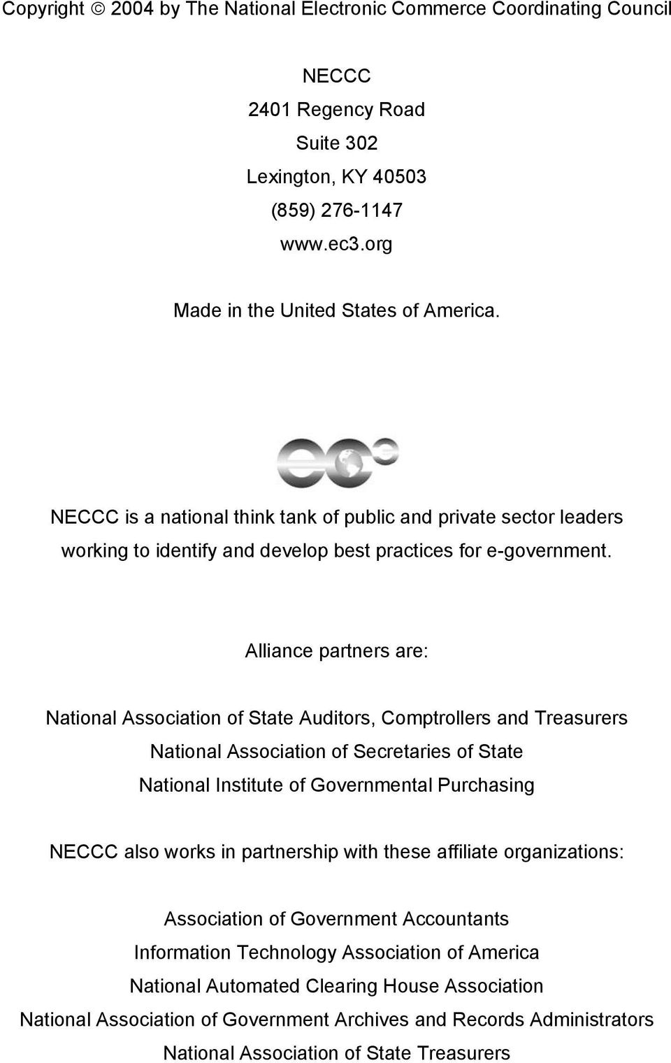 Alliance partners are: National Association of State Auditors, Comptrollers and Treasurers National Association of Secretaries of State National Institute of Governmental Purchasing NECCC also works
