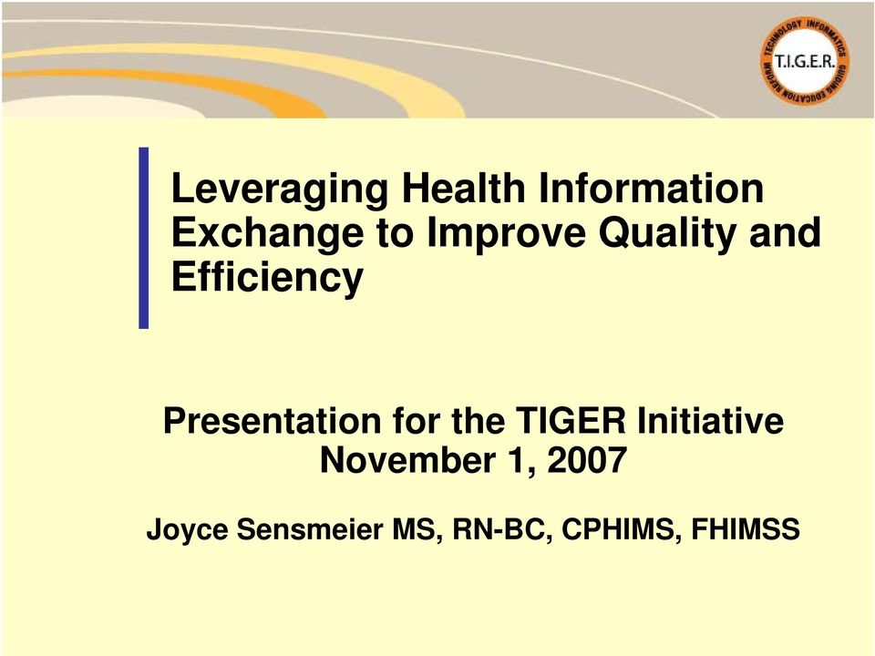 Presentation for the TIGER Initiative