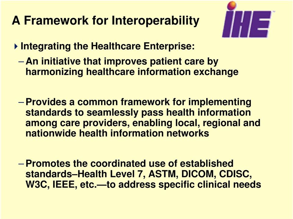 health information among care providers, enabling local, regional and nationwide health information networks Promotes
