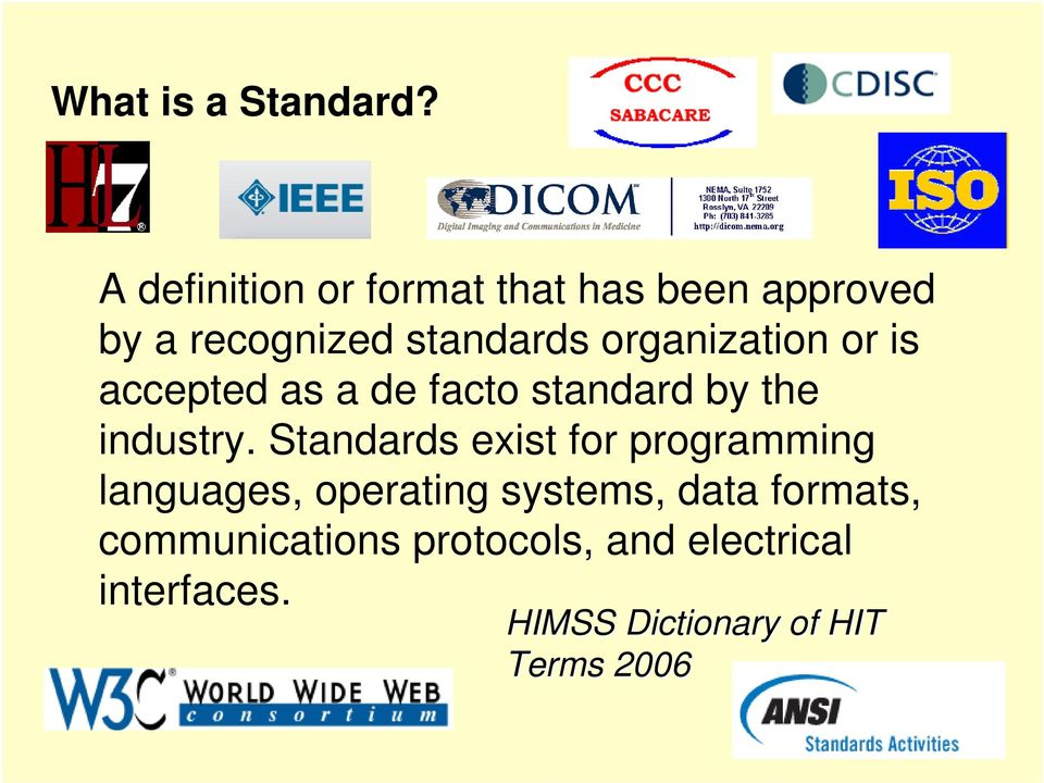 organization or is accepted as a de facto standard by the industry.
