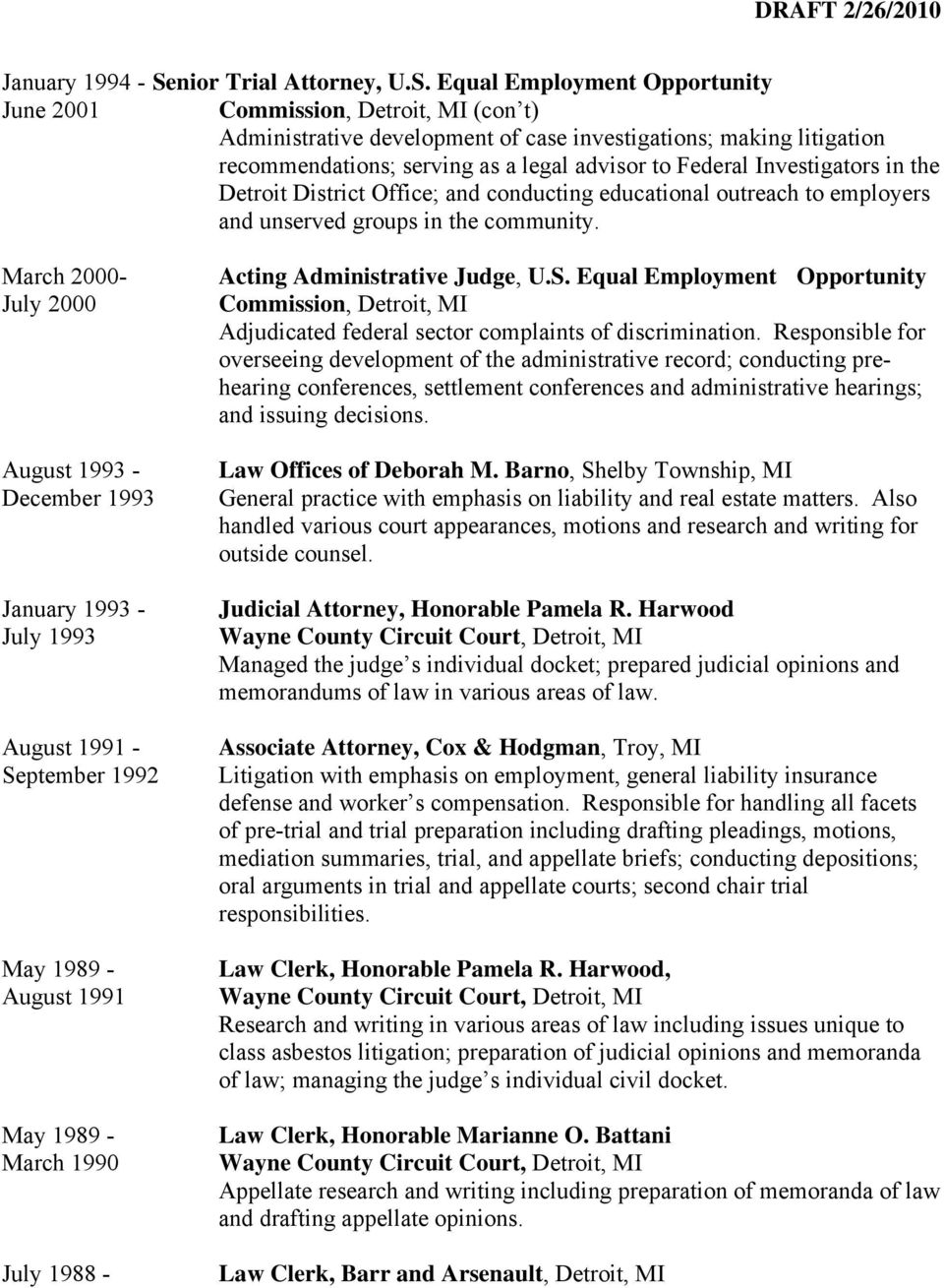 Equal Employment Opportunity June 2001 Commission, Detroit, MI (con t) Administrative development of case investigations; making litigation recommendations; serving as a legal advisor to Federal