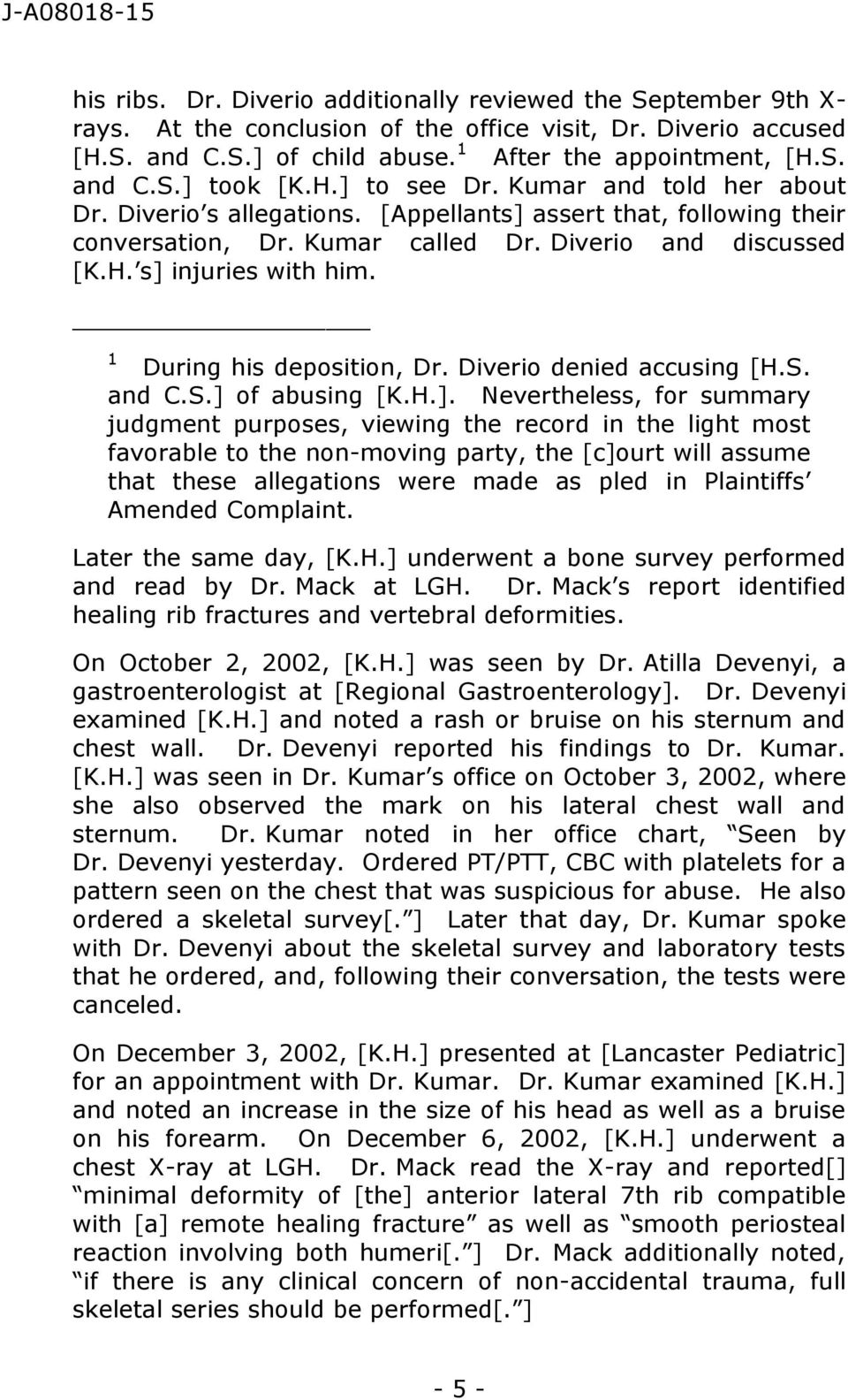 1 During his deposition, Dr. Diverio denied accusing [H.S. and C.S.]