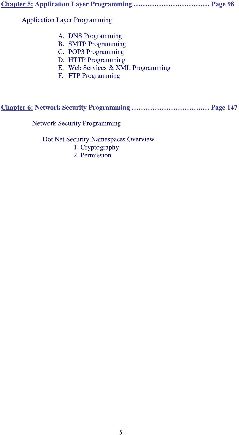 Web Services & XML Programming F. FTP Programming Chapter 6: Network Security Programming.