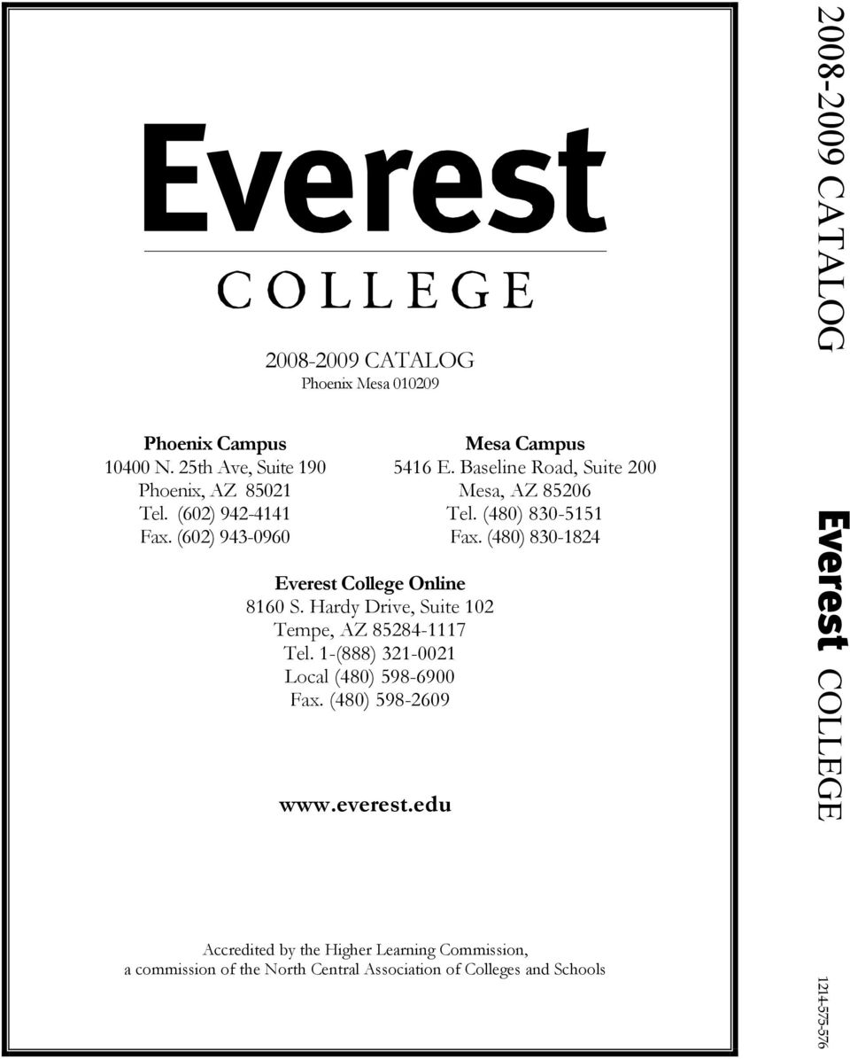 1-(888) 321-0021 Local (480) 598-6900 Fax. (480) 598-2609 www.everest.edu Mesa Campus 5416 E. Baseline Road, Suite 200 Mesa, AZ 85206 Tel.