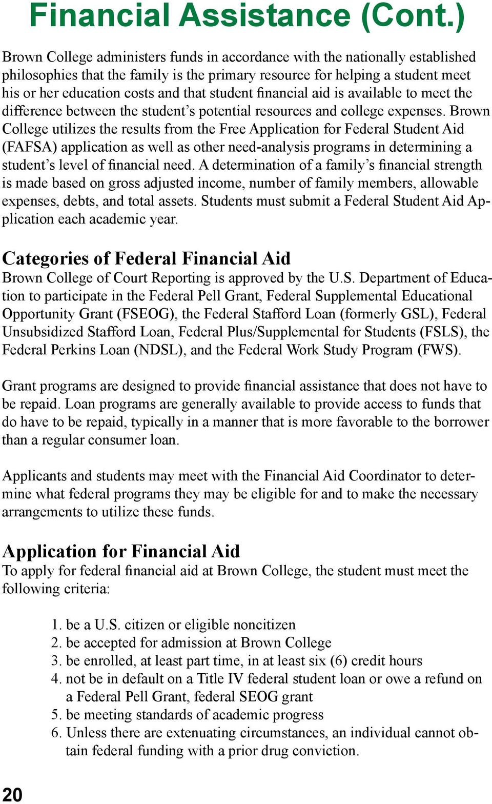 student financial aid is available to meet the difference between the student s potential resources and college expenses.