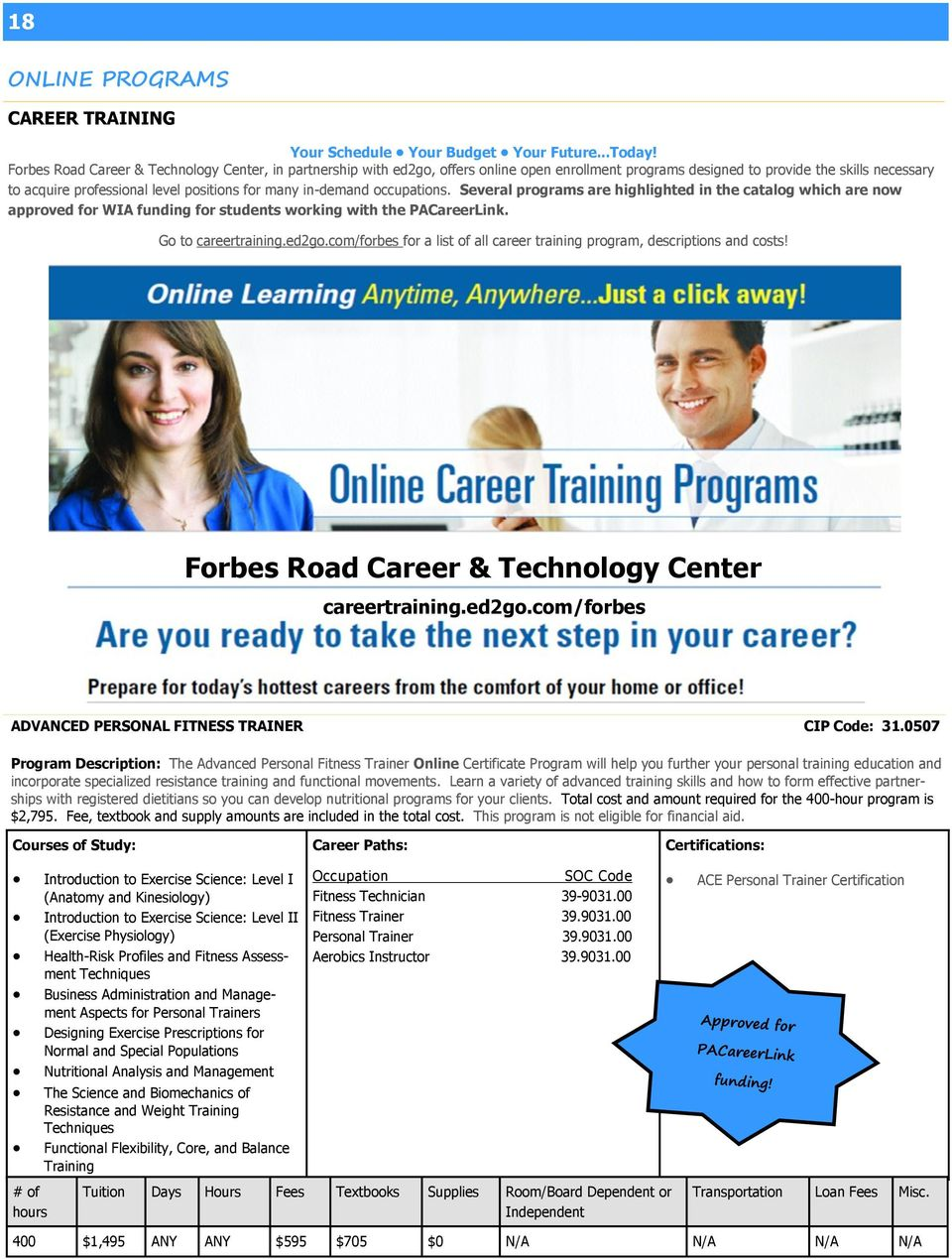 in-demand occupations. Several programs are highlighted in the catalog which are now approved for WIA funding for students working with the PACareerLink. Go to careertraining.ed2go.