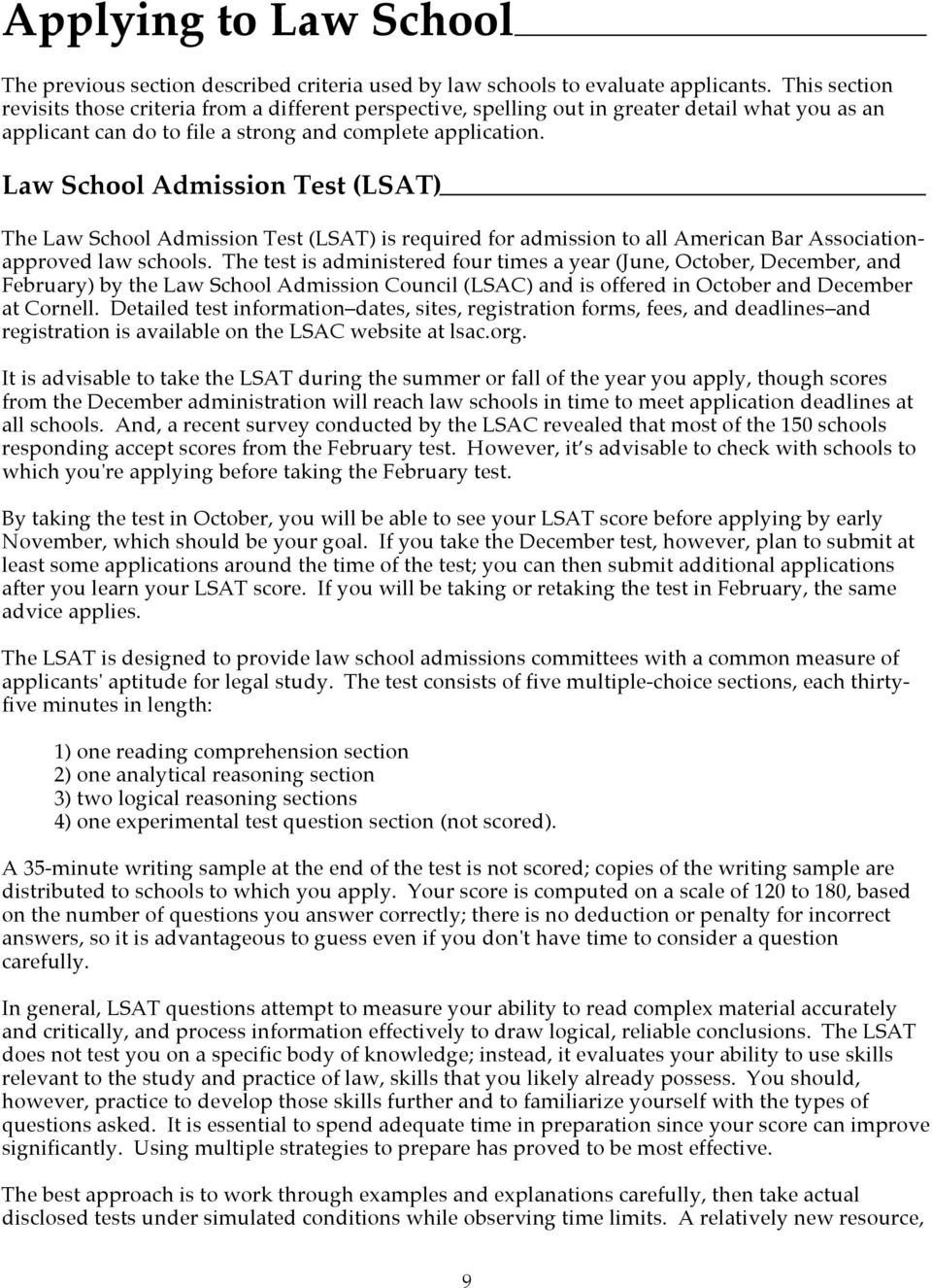 Law School Admission Test (LSAT) The Law School Admission Test (LSAT) is required for admission to all American Bar Associationapproved law schools.