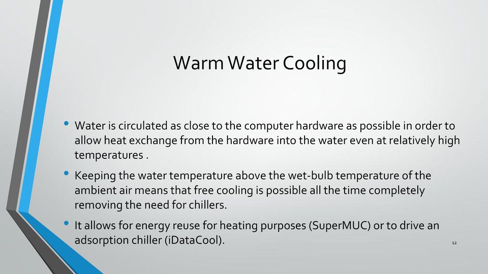 Keeping the water temperature above the wet-bulb temperature of the ambient air means that free cooling is possible