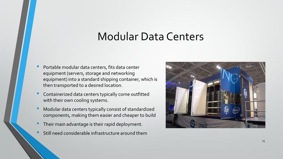 Containerized data centers typically come outfitted with their own cooling systems.