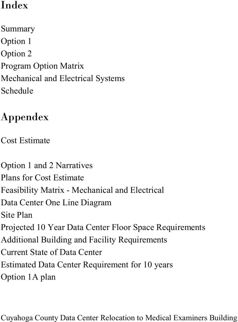 Projected 10 Year Data Center Floor Space Requirements Additional Building and Facility Requirements Current State of Data