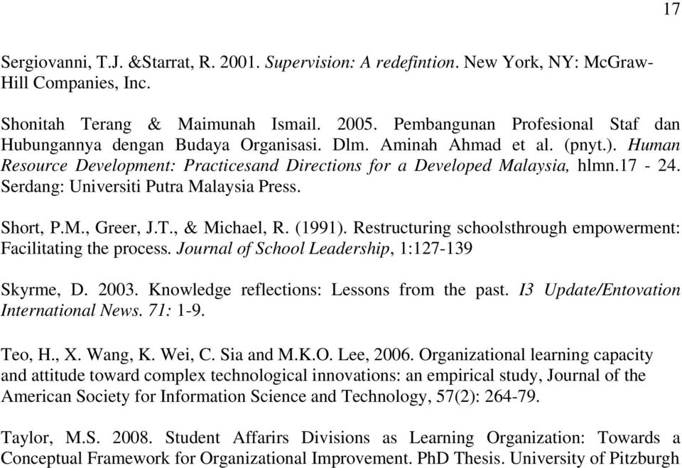 Serdang: Universiti Putra Malaysia Press. Short, P.M., Greer, J.T., & Michael, R. (1991). Restructuring schoolsthrough empowerment: Facilitating the process.
