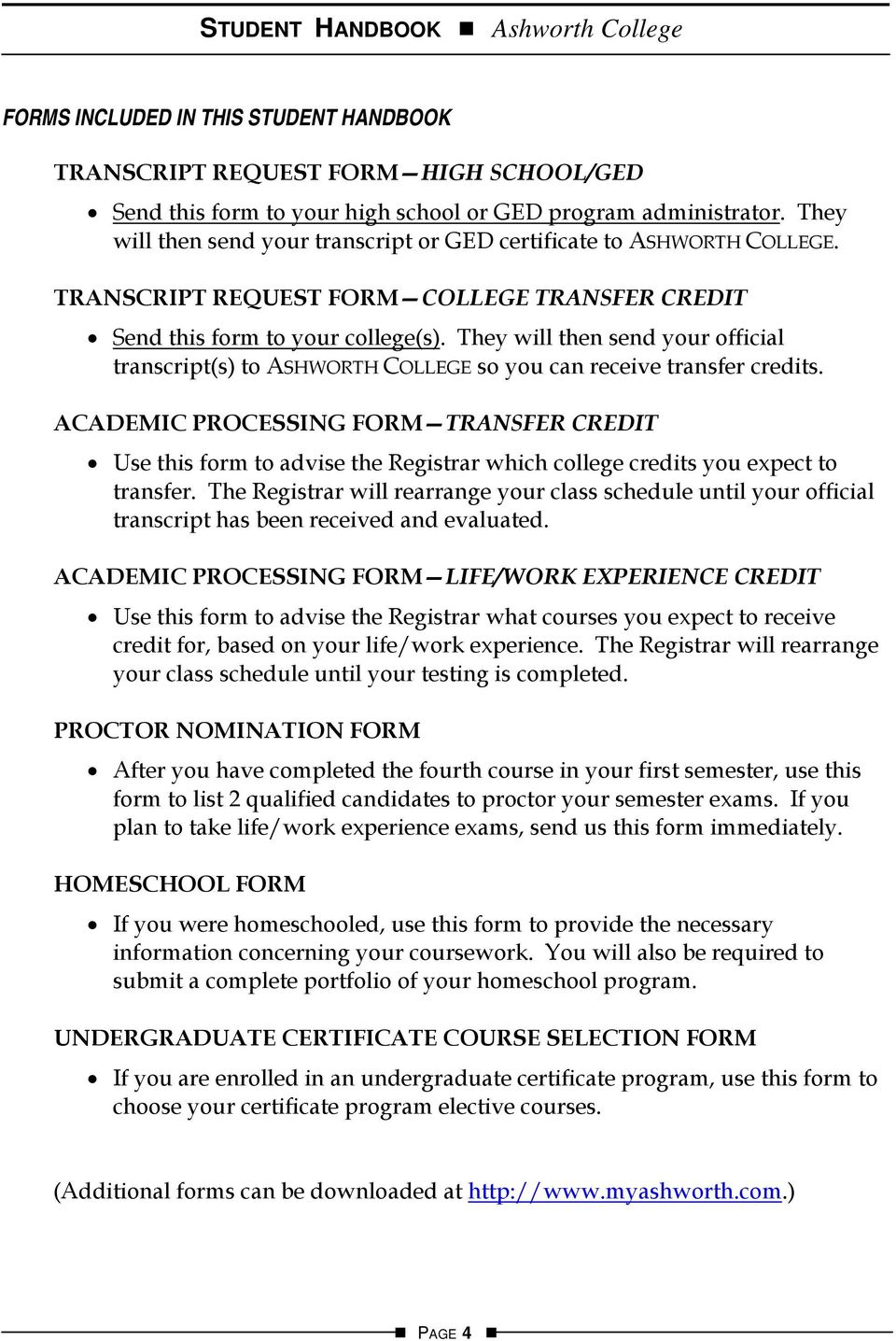 They will then send your official transcript(s) to ASHWORTH COLLEGE so you can receive transfer credits.