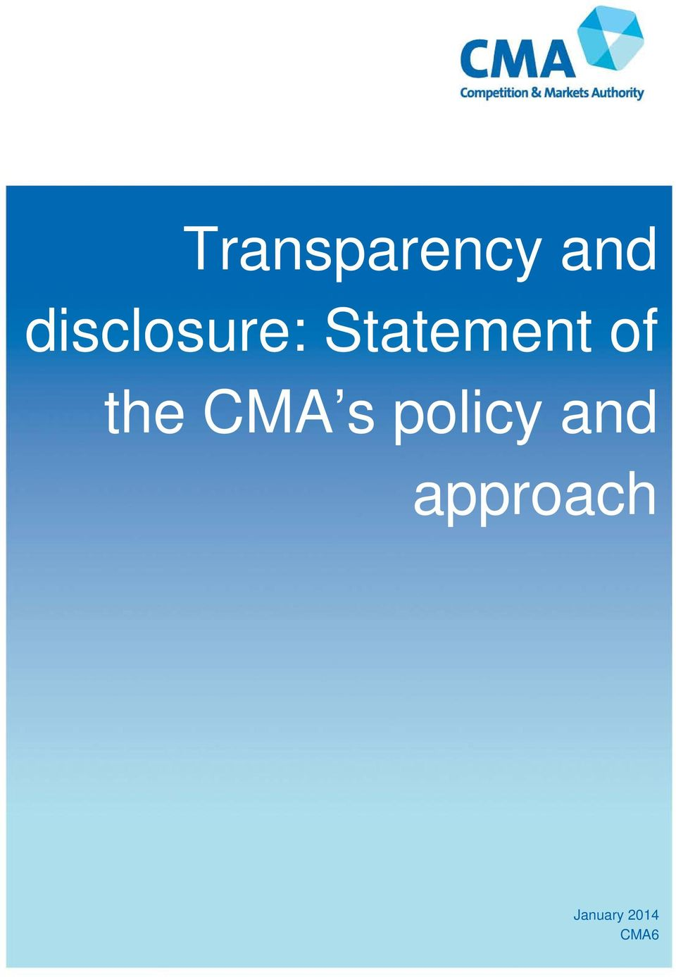 of the CMA s policy